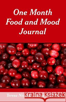 One Month Food and Mood Journal Teresa Nichole Thomas 9781544014753