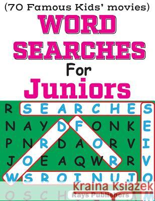 Word Searches for Juniors (70 Famous Kids Movies) Rays Publishers 9781544027975