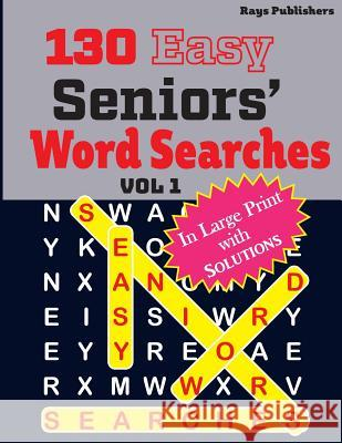 130 Easy Seniors' Word Searches Rays Publishers 9781544028484