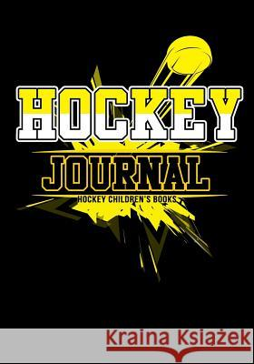 Hockey Journal: Hockey Notebook & Personal STATS Tracker 100 Games My Hocke Blank Boo 9781544032634