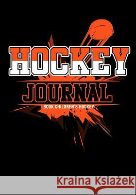 Hockey Journal: Hockey Notebook & Personal STATS Tracker 100 Games My Hocke Blank Boo 9781544032665