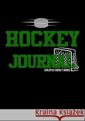 Hockey Journal: Hockey Notebook & Personal STATS Tracker 100 Games My Hocke Blank Boo 9781544032702