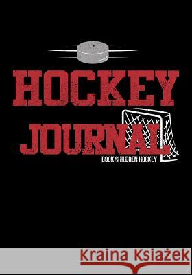 Hockey Journal: Hockey Notebook & Personal STATS Tracker 100 Games My Hocke Blank Boo 9781544032719