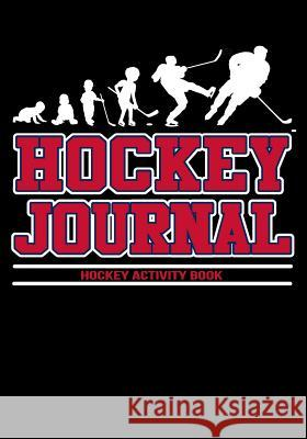 Hockey Journal: Hockey Notebook & Personal STATS Tracker 100 Games My Hocke Blank Boo 9781544032740