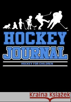 Hockey Journal: Hockey Notebook & Personal STATS Tracker 100 Games My Hocke Blank Boo 9781544032757