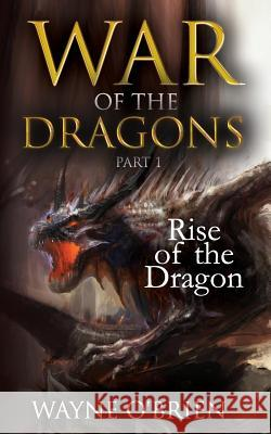 Rise of the Dragon Wayne Obrien Jimmy Gibbs Tony Burnett 9781544110493
