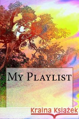 My Playlist Wild Pages Press 9781544111247