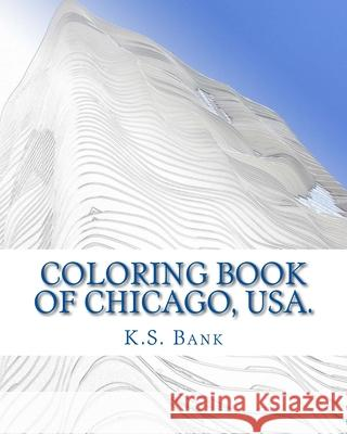 Coloring Book of Chicago, USA. K. S. Bank 9781544148403