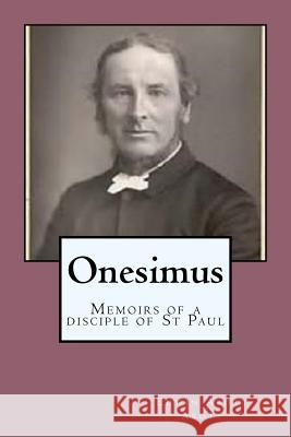 Onesimus: Memoirs of a Disciple of St Paul Edwin Abot G-Ph Ballin 9781544184821