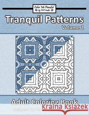Tranquil Patterns Adult Coloring Book, Volume 2 Teresa Nichole Thomas 9781544195520