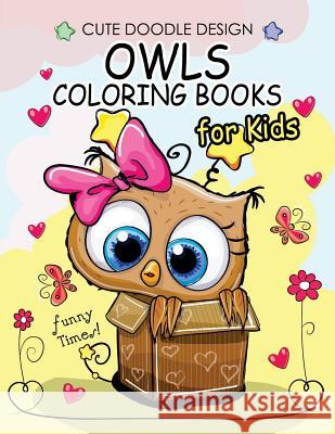 Owls Coloring Books for Kids: Coloring Books for Boys, Coloring Books for Girls 2-4, 4-8, 9-12, Teens & Adults Coloring Book for Girls                  Alex Summer 9781544270333
