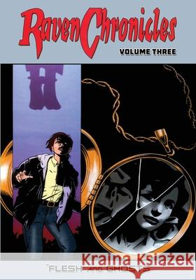 Raven Chronicles - Volume 3: Flesh and Ghosts Jim Alexander Gary Reed Galen Showman 9781544608617