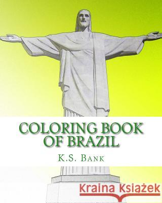 Coloring Book of Brazil. K. S. Bank 9781544709901