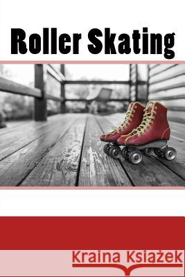 Roller Skating (Journal / Notebook) Wild Pages Press Journals &. Notebooks 9781544712437