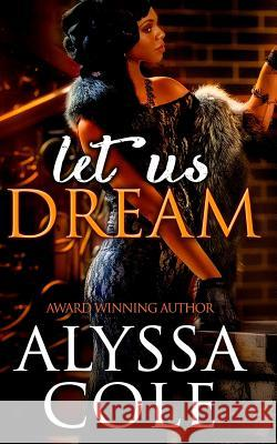 Let Us Dream Alyssa Cole 9781544766195 Createspace Independent Publishing Platform