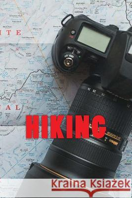 Hiking Wild Pages Press Journals &. Notebooks 9781544851341