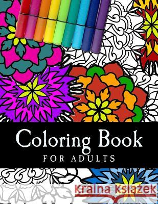 Coloring Book for Adults: Relaxing Adult Coloring Book Adult Coloring Coloring Books 9781544865874