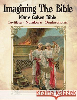 Imagining the Bible - Leviticus, Numbers, Deuteronomy: Mar-E Cohen Bible Abraham Cohe 9781544883854
