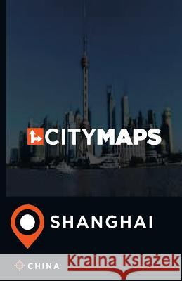 City Maps Shanghai China James McFee 9781544896113