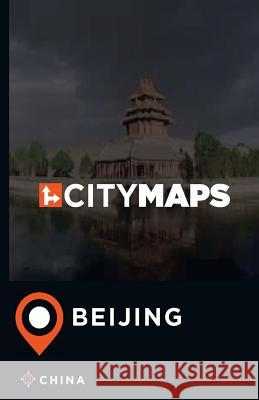 City Maps Beijing China James McFee 9781544896496