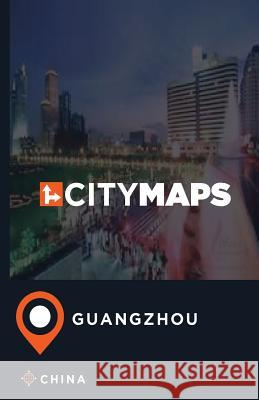 City Maps Guangzhou China James McFee 9781544896861