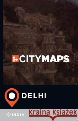 City Maps Delhi India James McFee 9781544896915