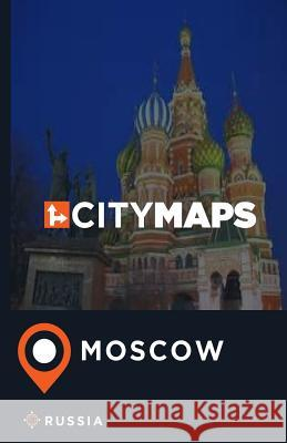 City Maps Moscow Russia James McFee 9781544897011