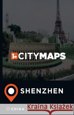City Maps Shenzhen China James McFee 9781544897141
