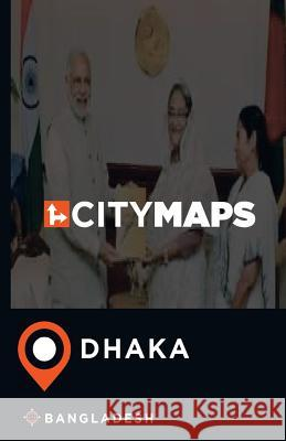 City Maps Dhaka Bangladesh James McFee 9781544897219