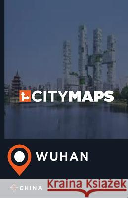 City Maps Wuhan China James McFee 9781544897837