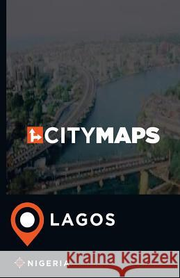 City Maps Lagos Nigeria James McFee 9781544897936