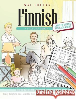 Finnish Picture Book: Finnish Pictorial Dictionary (Color and Learn) Wai Cheung 9781544907062
