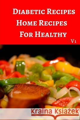 Diabetic Recipes Home Recipes for Healthy: 30 Recipes 6x9 Inches Pie Parker 9781544947402