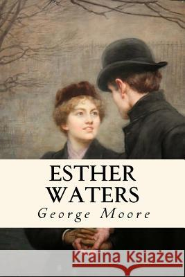 Esther Waters George Moore 9781544983066