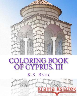 Coloring Book of Cyprus. III K. S. Bank 9781545107973