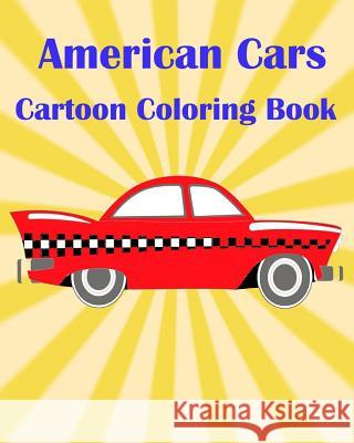 American Cars Cartoon Coloring Book: Dover History Coloring Book Russell Grant Cars Colorin 9781545181805