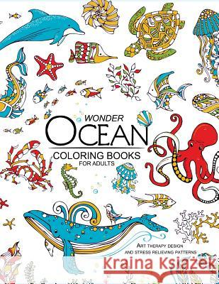 Wonder Ocean Coloring Books for Adults: Adult Coloring Book Adult Coloring Book 9781545184967