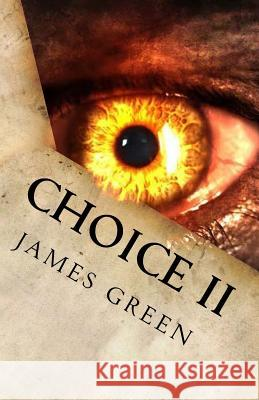 Choice II James Green 9781545219508 Createspace Independent Publishing Platform