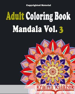 Adult Coloring Books: Mandala Coloring Book for Stress Relief: Mandala for Adult Relaxation Allen Anderson Adult Coloring Book 9781545226988