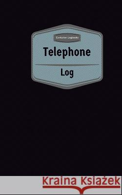 Telephone Log (Logbook, Journal - 96 Pages, 5 X 8 Inches): Telephone Logbook (Purple Cover, Small) Centurion Logbooks 9781545286937