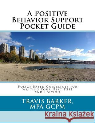 A Positive Behavior Support Pocket Guide Travis Barker 9781545287668