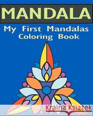My First Mandalas Coloring Book: Stained Glass Coloring Book Gem Book Mandalas Colorin 9781545339343