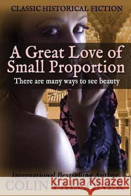 A Great Love of Small Proportion Colin Falconer 9781545339411