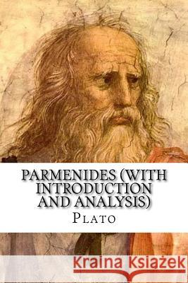 Parmenides (with Introduction and Analysis) Plato 9781545371473
