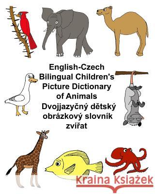English-Czech Bilingual Children's Picture Dictionary of Animals Richard Carlso Kevin Carlson 9781545428047
