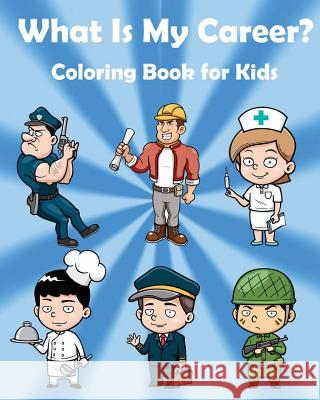 What Is My Career: Coloring Book and Activity Book for Kids: Coloring Book for Kids Gem Book Coloring Book Fo 9781545432716