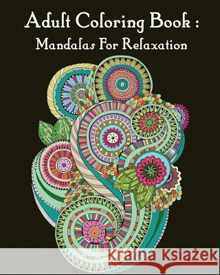 Adult Coloring Book: Mandalas for Relaxation: Mandala Coloring Book for Adults Gem Book Adult Colorin 9781545433676