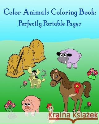 Color Animals Coloring Book: Perfectly Portable Pages: Coloring for Kids Gem Book Color Animals Colorin 9781545454992