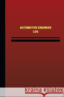 Automotive Engineer Log (Logbook, Journal - 124 Pages, 6 X 9 Inches): Automotive Engineer Logbook (Red Cover, Medium) Unique Logbooks 9781545474976