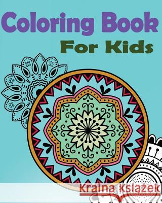 Coloring Book for Kids: Mandala: Stained Glass Coloring Book Gem Book Mandalas Colorin 9781545477267